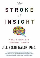 My Stroke of Insight: A Brain Scientist's Personal Journey, Jill Bolte Taylor, G