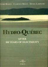 HYDRO QUEBEC: AFTER 100 YEARS OF ELECTRICITY A. BOLDUC, C. HOGUE, D. LAROUCHE