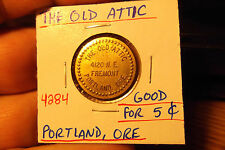 THE OLD ATTIC GOOD FOR 5 CENTS IN TRADE PORTLAND, ORE. . #4284 ... FREE SHIPPING