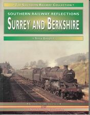 Surrey and Berkshire (Railway Reflections) : Terry Gough