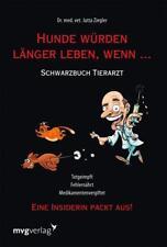 Hunde würden länger leben, wenn ... von Jutta Ziegler (2011, Gebundene Ausgabe)