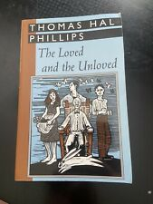 The Loved and the Unloved by Thomas Hal Phillips personalized /signed Paperback