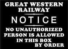 RAILWAY SIGN -  GREAT WESTERN RAILWAY NOTICE NO UNAUTHORISED PERSON IS ALLOWED