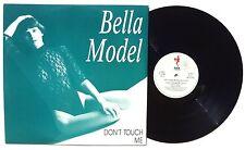 "BELLA MODEL: Don't Touch Me LP FLEA RECORDS FL8469 Italy 1991 12"" NM+"