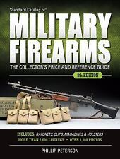 Standard Catalog of Military Firearms : The Collector's Price & Reference Guide