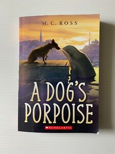 A Dog's Porpoise by M. C. Ross - New Paperback from Scholastic