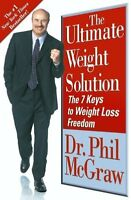 The Ultimate Weight Solution: The 7 Keys to Weight Loss Freedom by Dr. Phil McGr