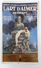 L'art d'aimer en orient kama sutra kama shastra chez Anquetil 1924 non illustré
