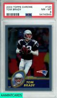 2003 TOPPS CHROME Tom Brady #124 NEW ENGLAND PATRIOTS PSA 8 NM-MT