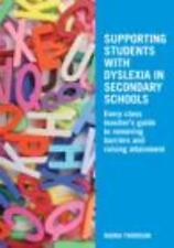 Supporting Students with Dyslexia in Secondary Schools : Every Class...