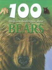 100 Things You Should Know About Bears by Miles Kelly Publishing Ltd...