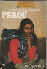 Pérou Petite Planète N°53 Claude Collin Delavaud