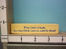 Saying If you lived in a tower, how many friends would you in rubber stamps 21L
