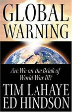 Global Warning: Are We on the Brink of World War III? by Tim LaHaye, Ed Hindson