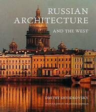 Russian Architecture and the West by Dimitri O. Shvidkovsky (Hardback, 2007)
