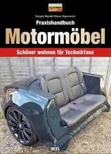 Praxishandbuch Motormöbel Schöner wohnen Oldtimer Möbel herstellen Ideen Buch