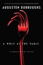 A Wolf at the Table: A Memoir of My Father, Augusten Burroughs, New Book