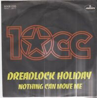 """7"""" 10CC Dreadlock Holiday / Nothing Can Move Me 70`s Mercury"""