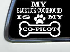 "ThatLilCabin - My Bluetick Coonhound Is My Copilot 6"" As1369 car sticker decal"