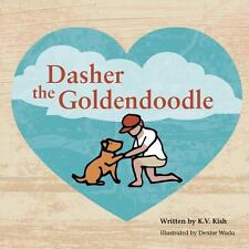 New - Dasher the Goldendoodle by Kish, K. V.