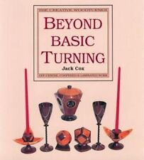 Beyond Basic Turning: Off-Centre, Coopered & Laminated Work (The-ExLibrary
