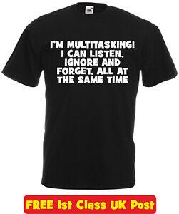 I'm Multitasking mens t shirt funny novelty birthday xmas gift ladies S-XL joke