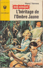 C1 Henri VERNES Bob Morane L HERITAGE DE L OMBRE JAUNE  Reimpression Type 6 1965