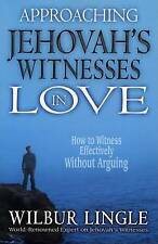 Approaching Jehovah's Witnesses in Love: How to Witness Effectively Without Arg…