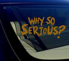 "Why So Serious #2 Sticker Decal Joker Evil Body Window Gold 7.5"" (WSS#2gold)"