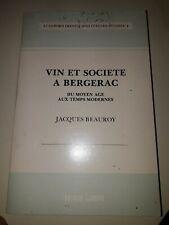 Vin et société à Bergerac: Du Moyen Age aux temps modernes J. Beauroy