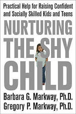 Nurturing the Shy Child: Practical Help for Raising Confident and Socially Skill
