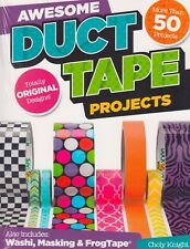 Awesome Duct Tape Projects by Choly Knight BRAND NEW BOOK (Paperback 2014)