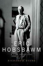 Eric Hobsbawm: A Life in History by Richard J Evans: New