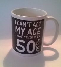 50 Fifty Birthday Coffee Cup Mug Novelty Party Gag Gift I Can't Act My Age 50th