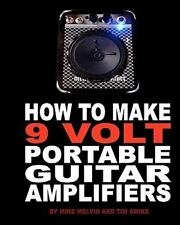 How to Make 9 Volt Portable Guitar Amplifiers : Build Your Very Own Mini...