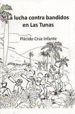 LA LUCHA CONTRA BANDIDOS EN LAS TUNAS Cuban Bandits Outlaws Cuba History