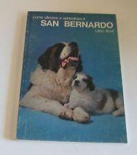 Come allevare e addestrare il San Bernardo . Lillian Buell .1974