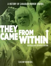 They Came from Within : A History of Canadian Horror Cinema, Paperback by Vat...