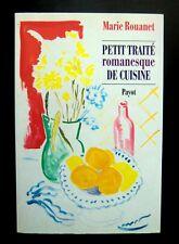 PETIT TRAITÉ ROMANESQUE DE CUISINE  Marie ROUANET Ed PAYOT 1993
