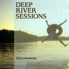 ANDY DINSMOOR - DEEP RIVER SESSIONS NEW CD