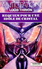 Fleuve Noir Anticipation 1800 - Requiem pour une idole de cristal  Louis THIRION
