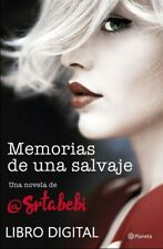 MEMORIAS DE UNA SALVAJE (@SRTA.BEBI) EPUB, MOBI, PDF...