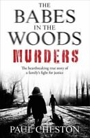 The Babes in the Woods Murders The shocking true story of how c... 9781789460766