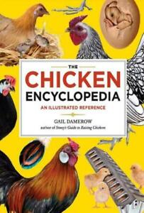 The Chicken Encyclopedia: An Illustrated Reference - Gail Damerow