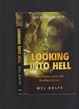 Looking Into Hell: True Stories from the Bomber Crews (World War II), Rolfe 2004