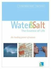NEW - Water and Salt, The Essence of Life by Barbara Hendel