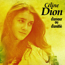 DION Céline 7'' D'Amour Ou D'Amitié - FRANCE