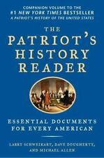 The Patriot's History Reader : Essential Documents for Every American by Dave...