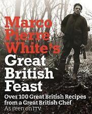 White, Marco Pierre, Marco Pierre White's Great British Feast: Over 100 Deliciou