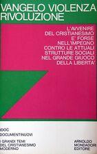 VANGELO VIOLENZA RIVOLUZIONE A CURA DI FERNANDO VITTORINO JOANNES MONDADORI 1969